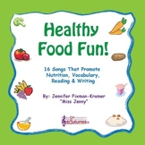 Healthy Food Fun! 16 Songs That Promote Nutrition, Vocabul