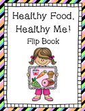 Healthy Food, Healthy Me! Nutrition Flip Book