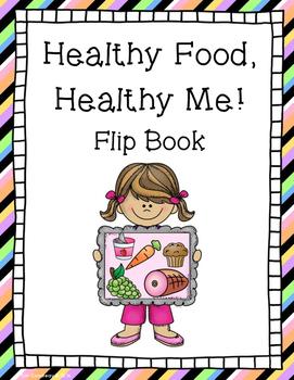 Healthy Food, Healthy Me! Nutrition Flip Book