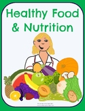 Healthy Food & Nutrition - No-Prep Thematic Unit Plan