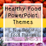 Healthy Food PowerPoint Themes | Five Themes for Health and FCS