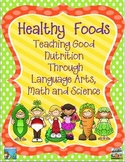 Healthy Food - Teaching Nutrition Through Language Arts, Math & Science