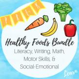 Healthy Foods Bundle - PreK - Literacy, Writing, Math, STE