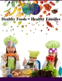 Healthy Foods = Healthy Families