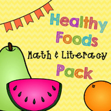 Healthy Foods Literacy & Math Pack