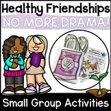 Healthy Friendships Small Group Counseling Curriculum
