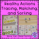 Healthy Habits Actions Core Word Tracing Matching Sorting for Special Education