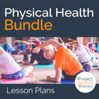 Healthy Habits + Nutrition + Fitness - Physical Health Teaching Bundle