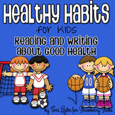 Healthy Habits:  Reading, Writing, Sorting Activities: Interactive Notebook