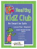 Healthy Kidz Club - Be Smart, Be Safe Lesson Plan Beginner