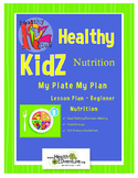 My Plate My Nutrition Plan Lesson Plan Gr K-1