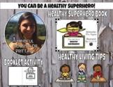 Healthy Living (Superhero Edition) - Classroom Lesson