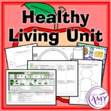 Healthy Living Unit! Healthy Eating, Exercising, Being Happy and Clean!