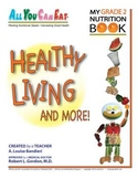 Healthy Living and More!  Nutrition story (colorings) for Grade 2