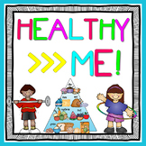 Healthy Me: Nutrition, Food Pyramid, and Healthy Lifestyle