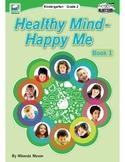 Healthy Mind - Happy Me Book 1: Self/Social Awareness & Management