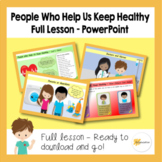 People Who Help Us Keep Healthy | Full Lesson | (PPT) | Download and Go!