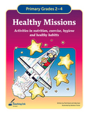 Healthy Missions (Grades 2-4) by Teaching Ink