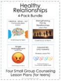 Healthy Relationships 4-pack Bundle - Small Group Counseling Lessons for Teens