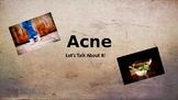 Healthy Skin - Acne