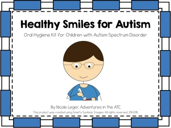 Healthy Smiles for Autism:  Oral Hygiene Kit