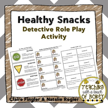 Healthy Foods: Eating Healthy Snacks Detective Role Play Activity