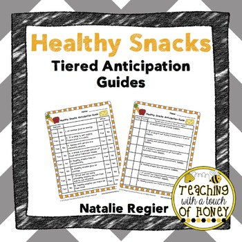 Healthy Foods: Healthy Snacks Tiered Anticipation Guides