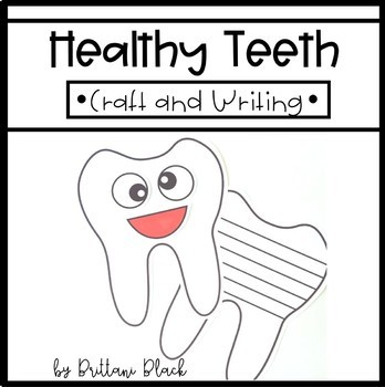 Healthy Teeth- Craft and Writing