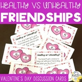 Healthy Vs. Unhealthy Friendships Discussion Cards - Valentine's Day Themed