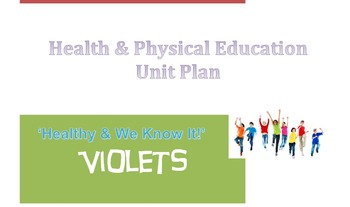ACARA Healthy & We Know It UNIT PLAN Health and Physical E