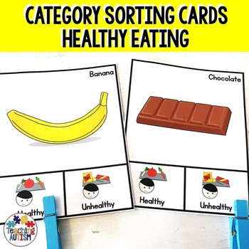 Healthy v Unhealthy Sorting Categories Task Cards