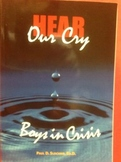Hear Our Cry: Boys in Crisis by Paul D. Slocumb