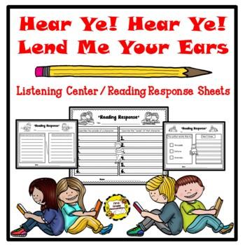 Hear Ye! Hear Ye!  Lend Me Your Ears!  Listening Center Response Sheets