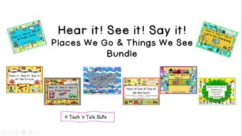 Hear it!   See it!   Say It!   Places We Go & Things We See BUNDLE