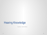 Hearing Knowledge Power Point