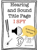Hearing and Sound Title Page I Spy