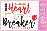 Heart Breaker, Valentine's Day Cutting Files, Love Quote