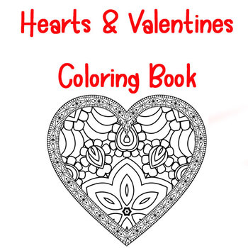 Heart and Valentine Theme Zentangle and Mandala Coloring Book