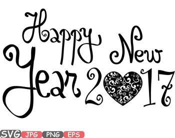 Heart Happy New Year Svg Vinyl Clipart Love Quotes Word Art 2017