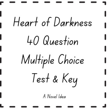 Heart of Darkness 40 Question Multiple Choice Test & Key