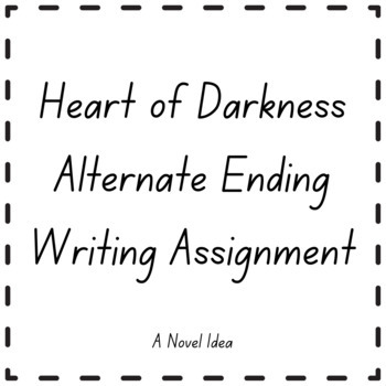 Heart of Darkness Alternate Ending Writing Assignment