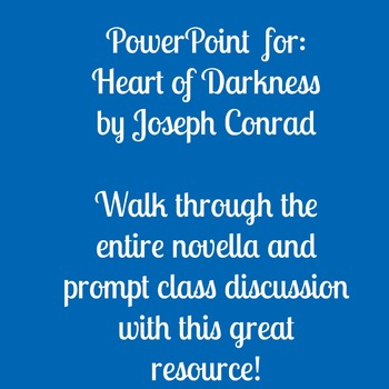 Heart of Darkness Powerpoint for the Entire Novel!