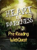 HEART OF DARKNESS, BY JOSEPH CONRAD: PRE-READING WEBQUEST