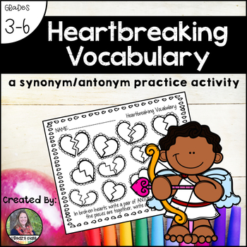 Heartbreaking Vocabulary: a February synonym and antonym activity