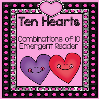 Hearts- Combinations of 10 emergent reader