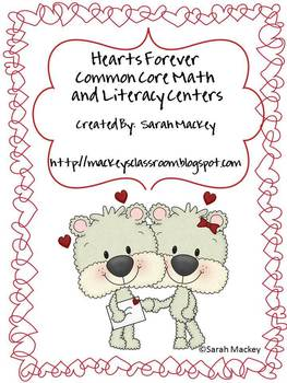 """Hearts Forever"" Common Core Math and Literacy Centers"