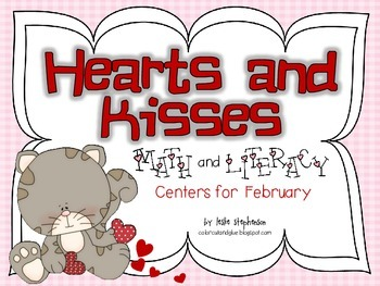 Hearts and Kisses - Math and Literacy Centers for February