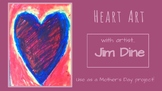 Hearts for Mothers Day - with artist Jim Dine