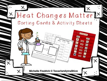 Heat Changes Matter Sorting  Cards & Activity Sheets
