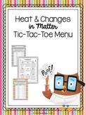 Heat & Changes in Matter Choice Board